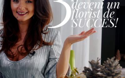 3 Trucuri pentru a deveni un florist de succes